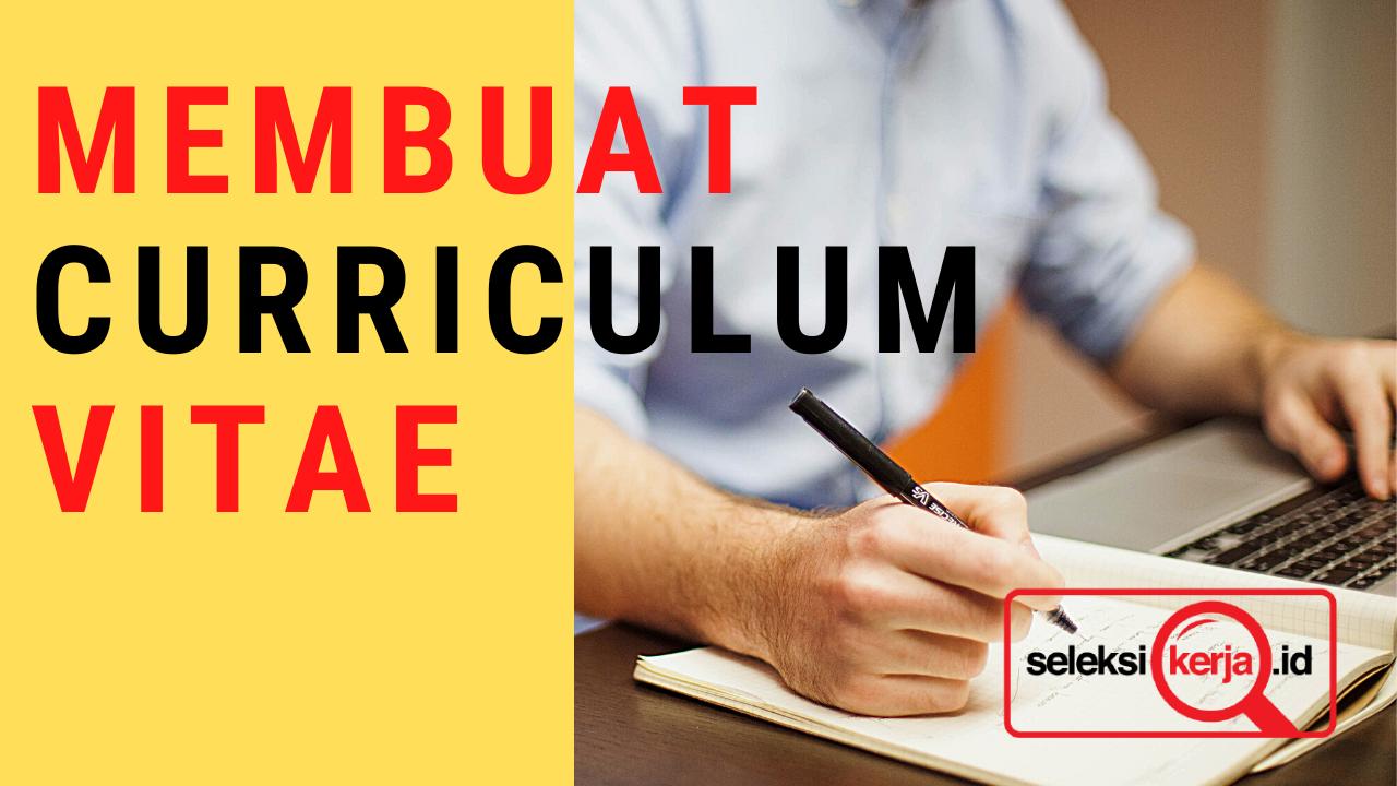 Cara Membuat Curriculum Vitae Yang Menarik