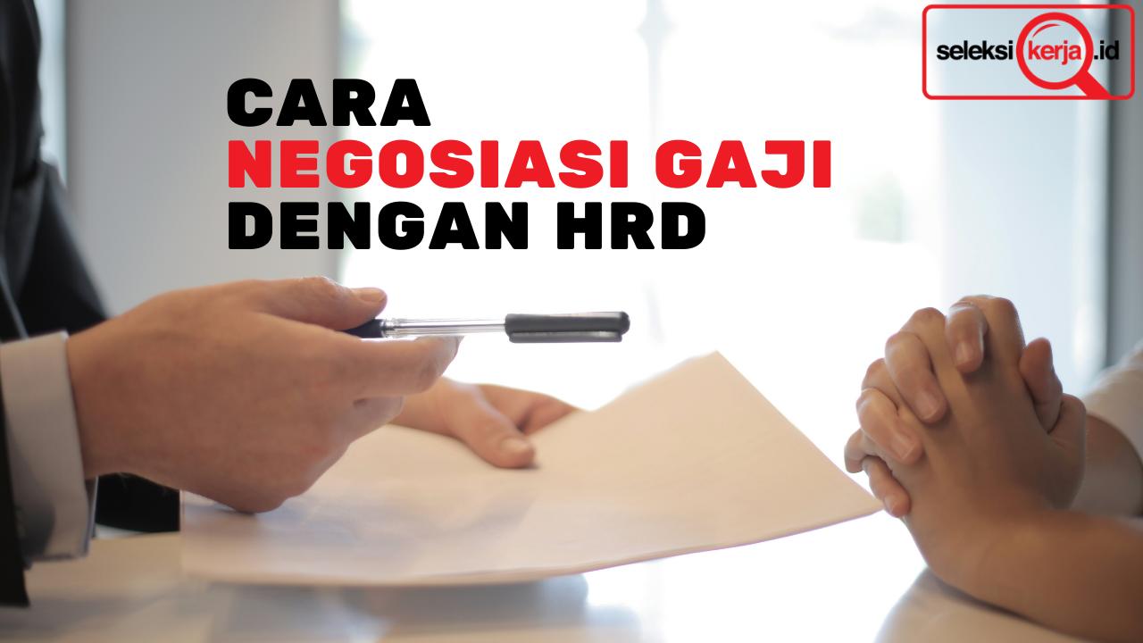 Cara Negosiasi Salary dengan HRD