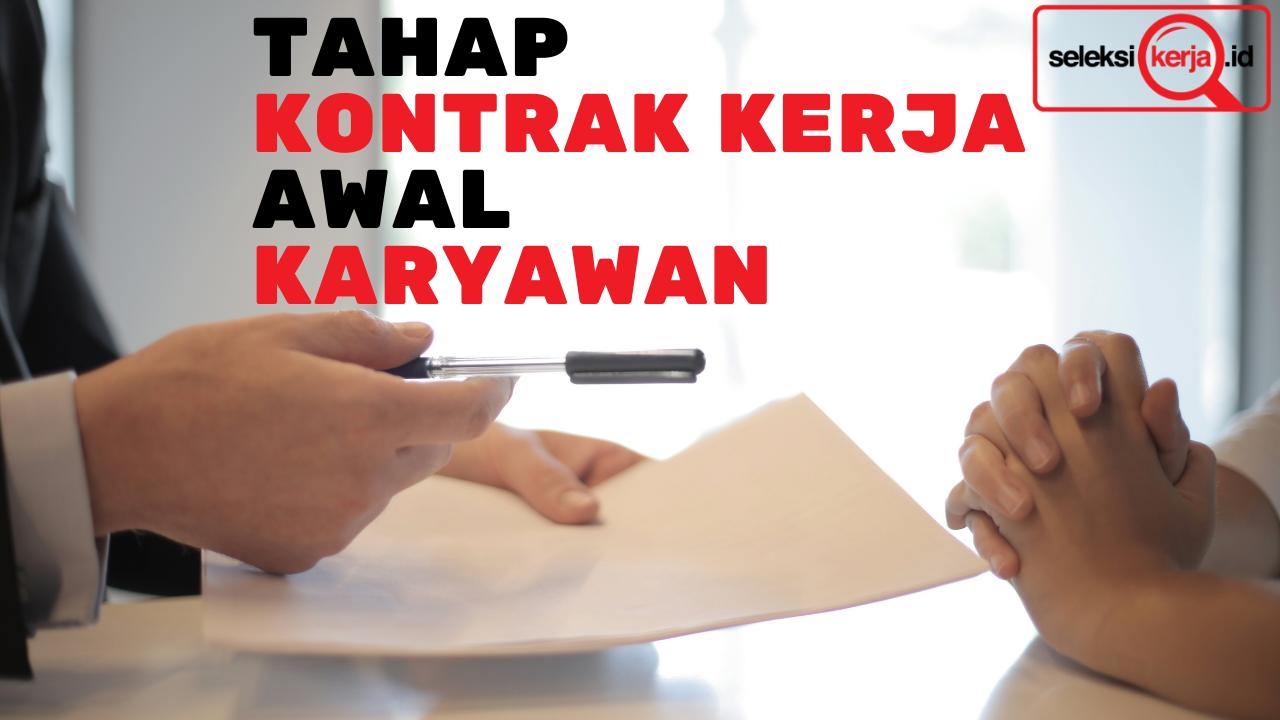 Memahami Tahap Kontrak Kerja Awal pada Karyawan