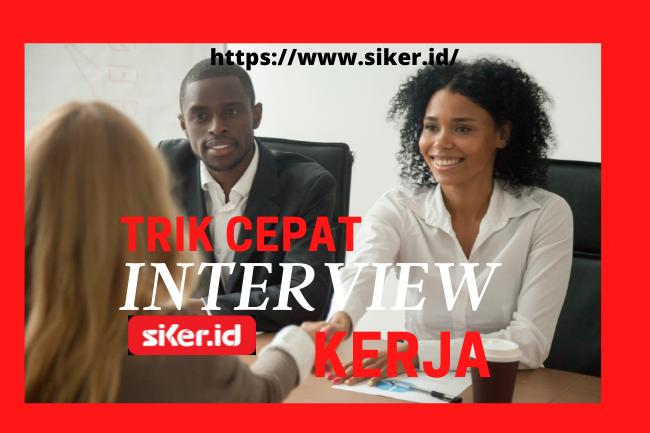 5 Trik Cepat Dipanggil Interview Kerja