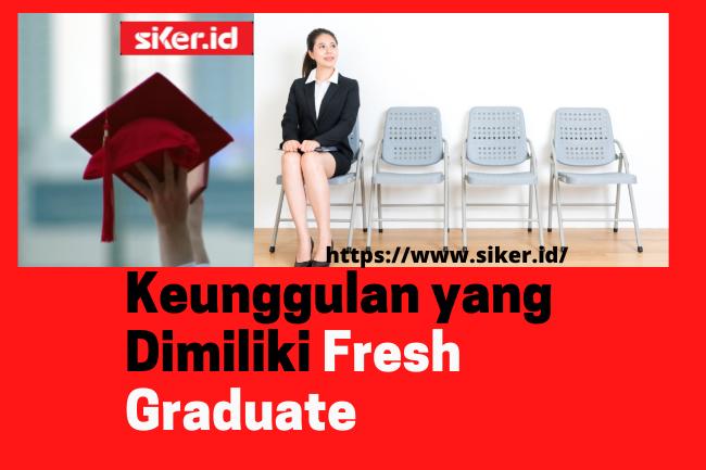 Jangan Minder! Ini 5 Keunggulan yang Dimiliki Fresh Graduate